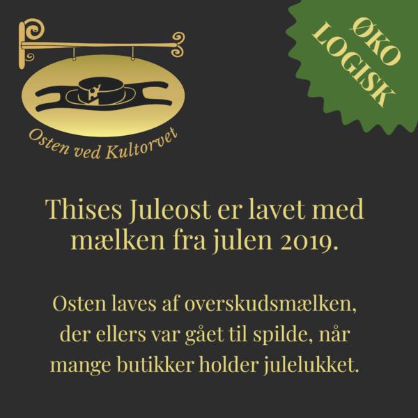 Juleost Specialost 50+ Lagret, er produceret af økologisk, dansk mælk på Thise Mejeri og sælges hos Osten ved Kultorvet.
